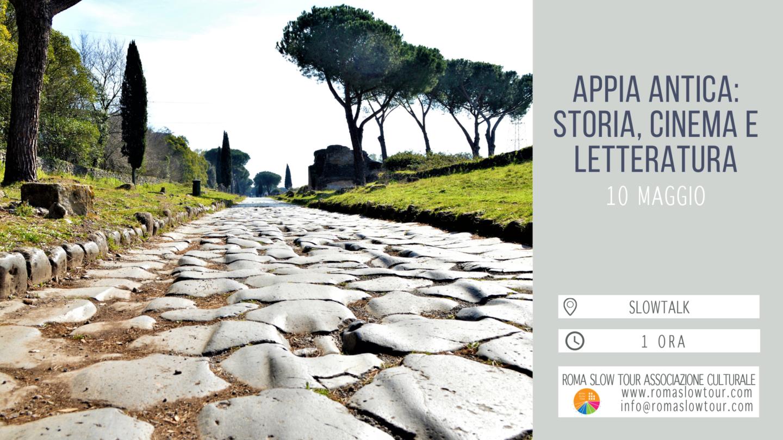 """Slowtalk """"Appia Antica: storia, cinema e letteratura"""""""